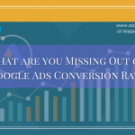 Missed out thigs on Google Ads Conversion Rate